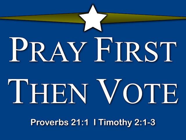 pray first then vote